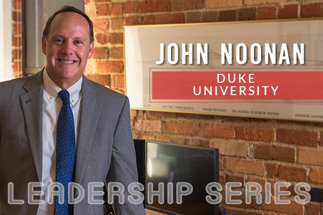 Leadership Series: John Noonan, Duke University
