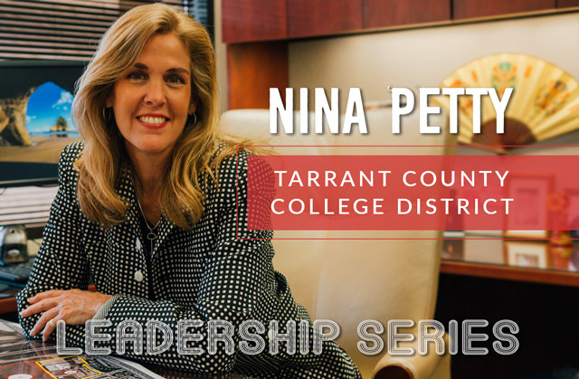 Leadership Series: Nina Petty, Tarrant County College District