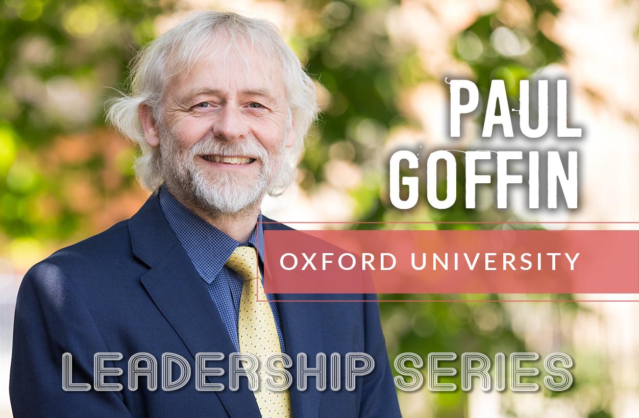 Leadership Series: Paul Goffin, Oxford University