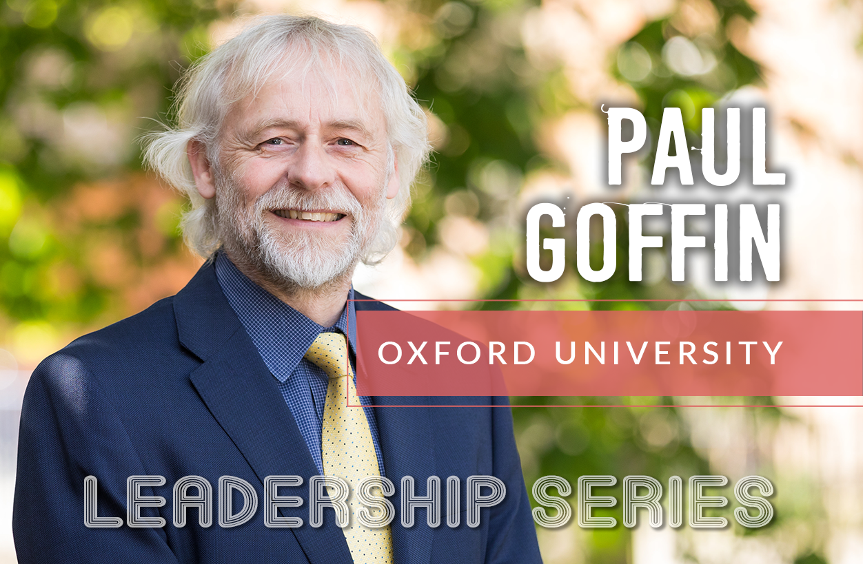 Leadership Series: Paul Goffin, Oxford University