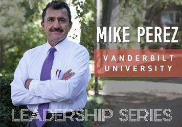 Leadership Series: Mike Perez, Vanderbilt University